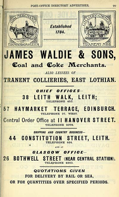 99 LDINBURQttLtlTH Established 1784 TRAMENT JBR JAMES WALDIE SONS Coal And Coke Merchants ALSO LESSEES OF TRANENT COLLIERIES EAST LOTHIAN