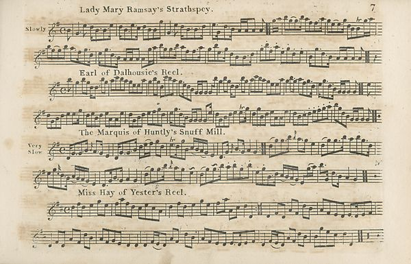(10) Page 7 - Lady Mary Ramsay's Strathspey -- Earl of Dalhousie's reel -- Marquis of Huntly's Snuff Mill -- Miss Hay of Yester's Reel